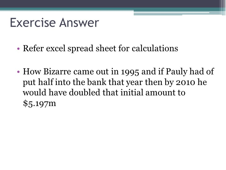 Exercise Answer Refer excel spread sheet for calculations