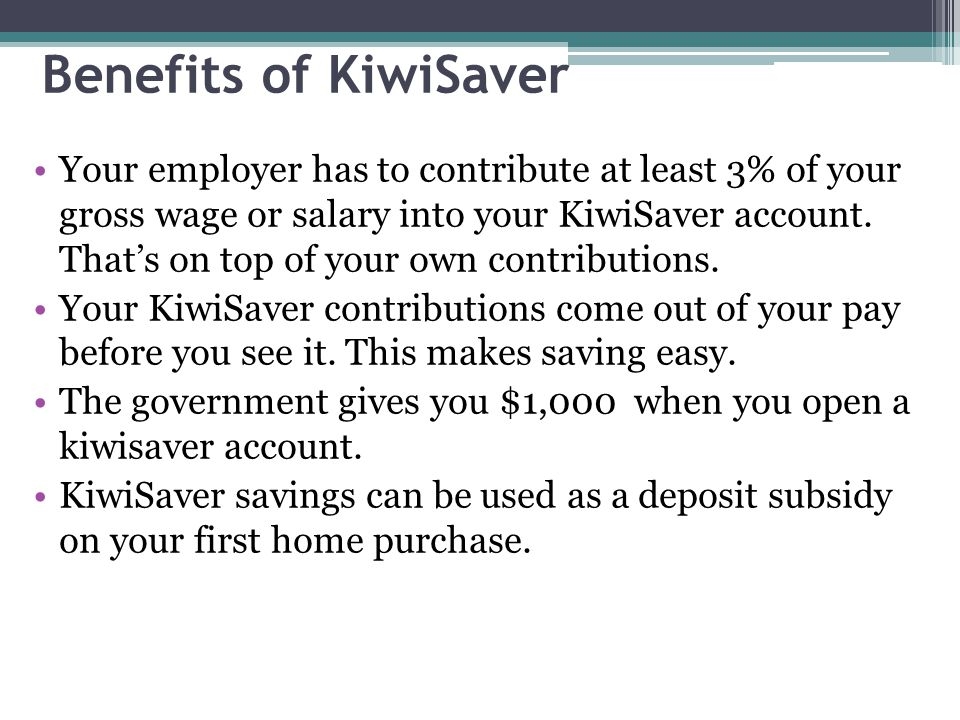 Benefits of KiwiSaver