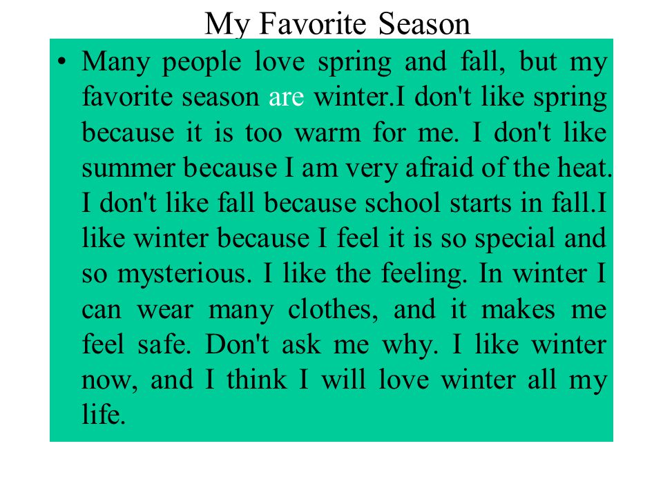 essay on my favourite season winter for kids In winter, we put on blouse,  i can firmly say, that summer is my favourite season  essay 2 summer is my favourite season.