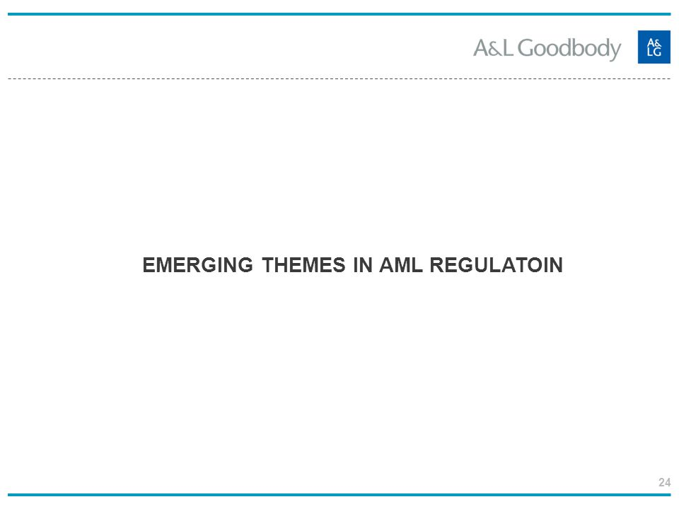EMERGING THEMES IN AML REGULATOIN