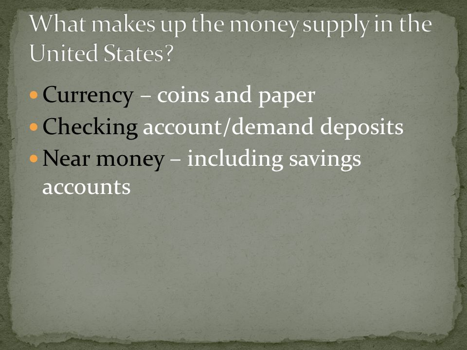 What makes up the money supply in the United States
