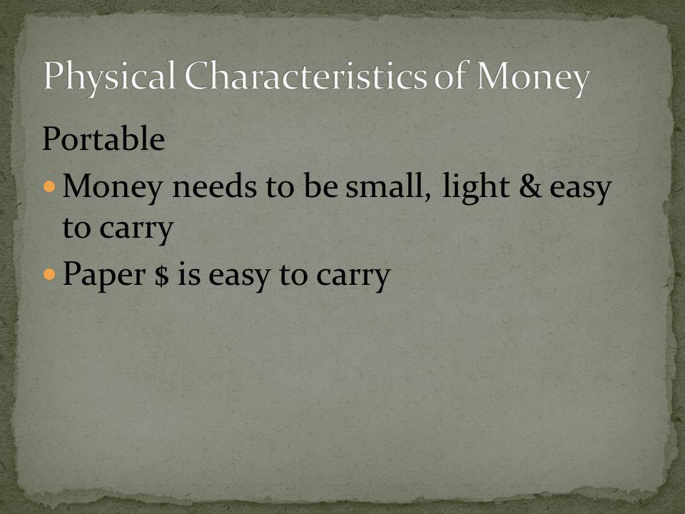 Physical Characteristics of Money