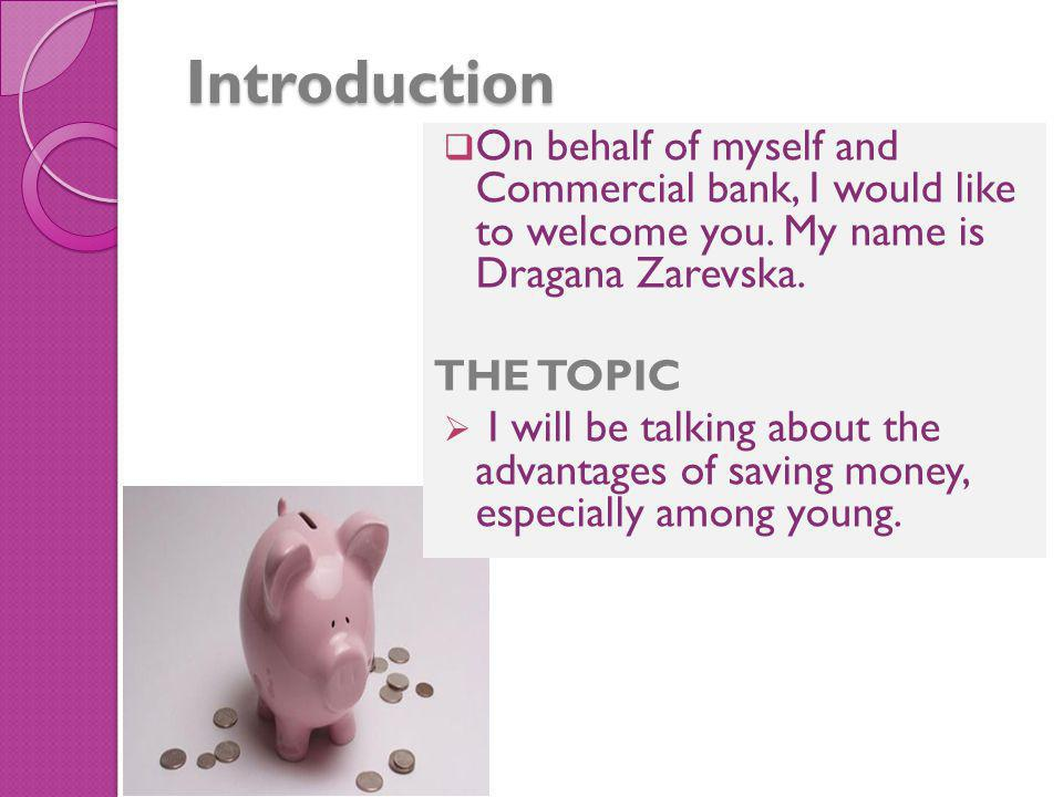 Introduction On behalf of myself and Commercial bank, I would like to welcome you. My name is Dragana Zarevska.