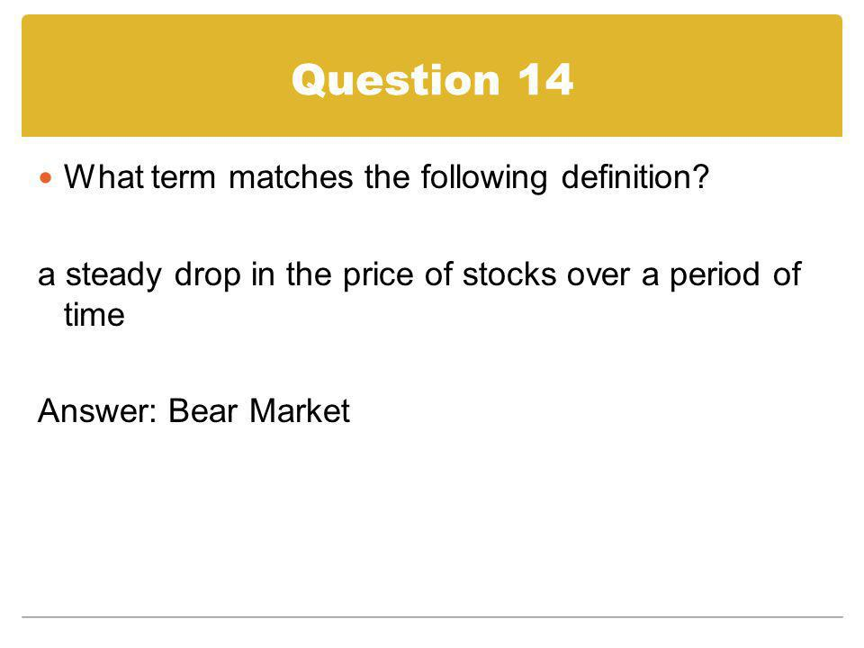 Question 14 What term matches the following definition