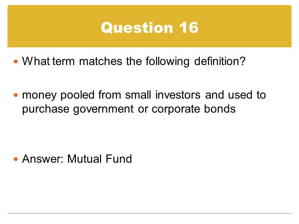 Question 16 What term matches the following definition