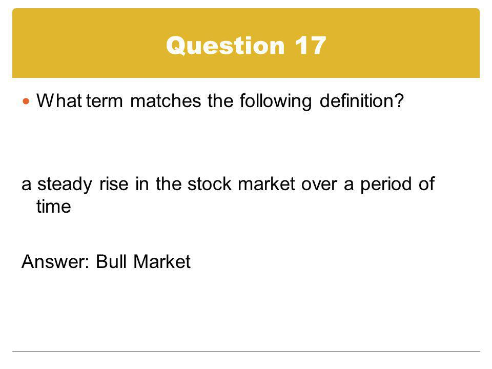 Question 17 What term matches the following definition