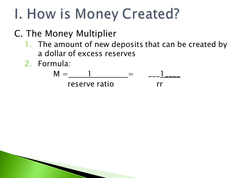 I. How is Money Created C. The Money Multiplier