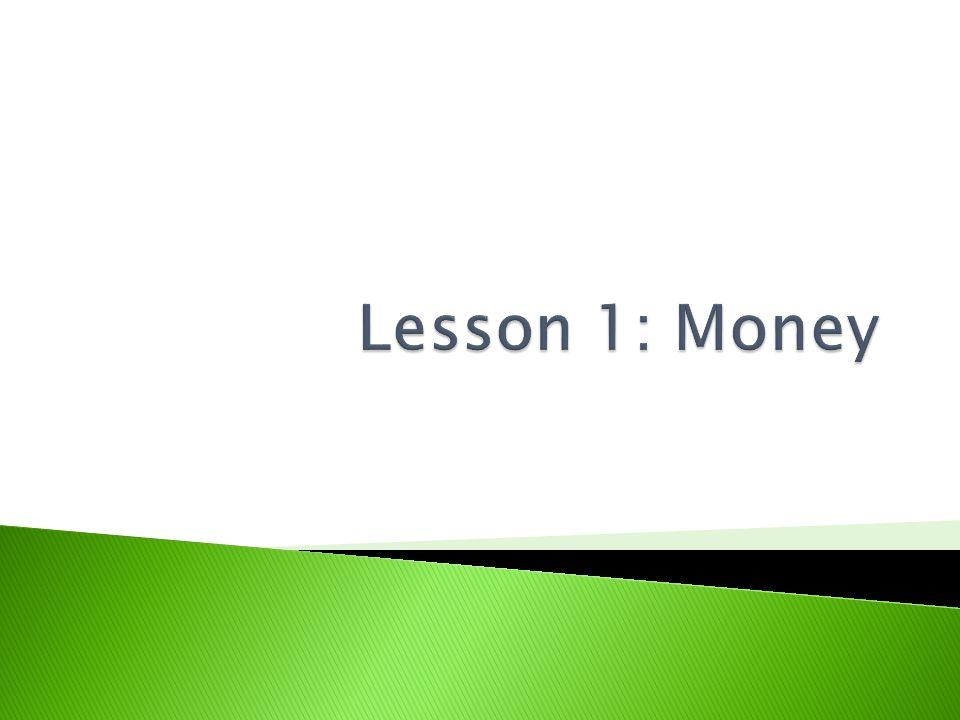 Lesson 1: Money