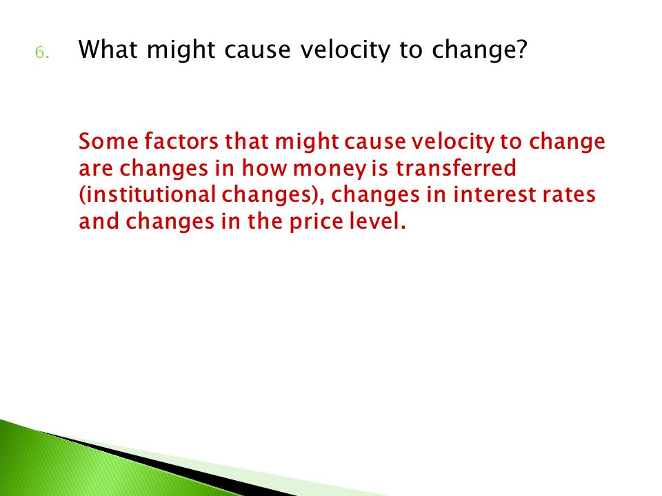 What might cause velocity to change