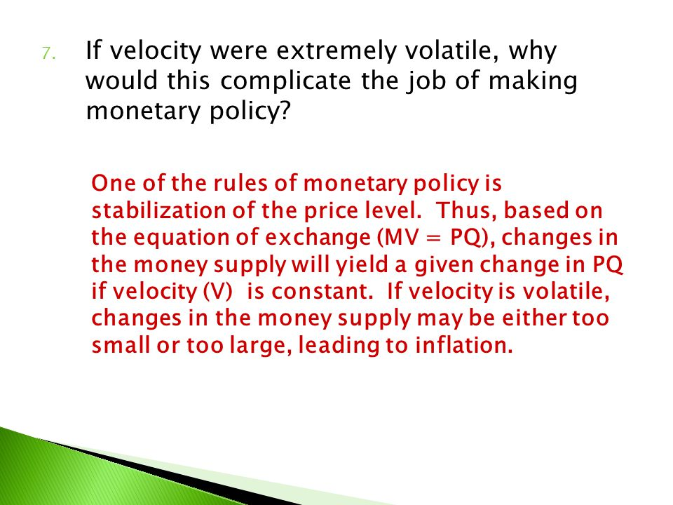If velocity were extremely volatile, why would this complicate the job of making monetary policy