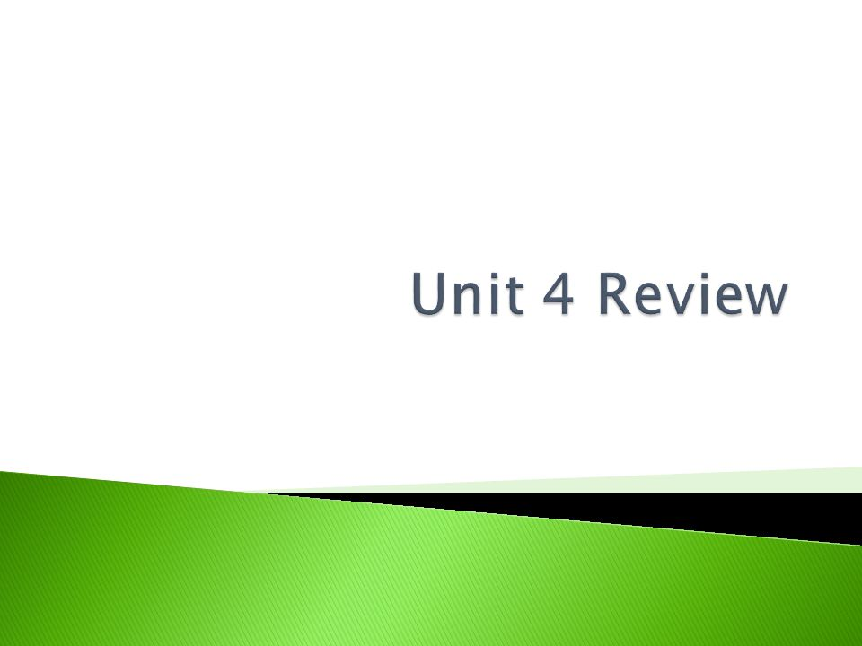 Unit 4 Review