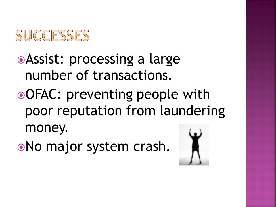 Successes Assist: processing a large number of transactions.