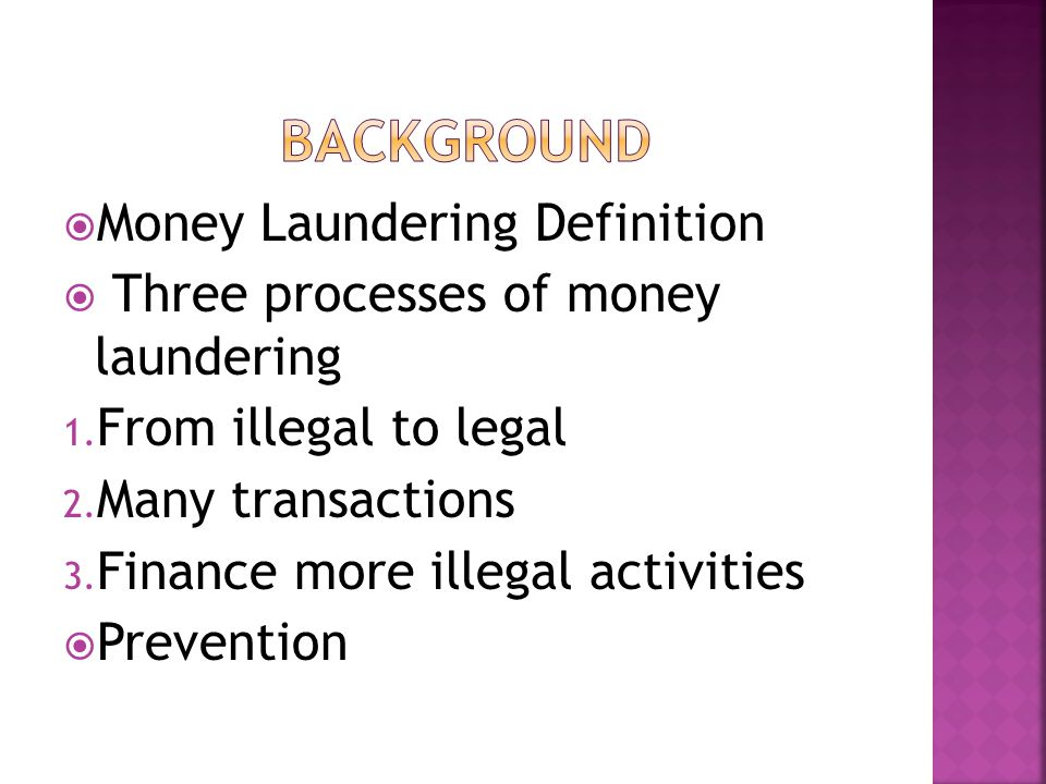 BACKGROUND Money Laundering Definition