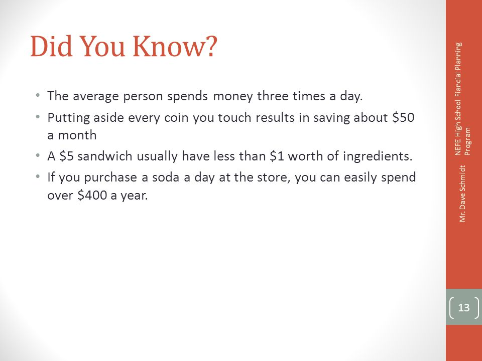 Did You Know The average person spends money three times a day.