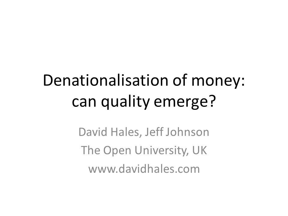Denationalisation of money: can quality emerge