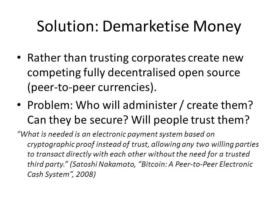 Solution: Demarketise Money