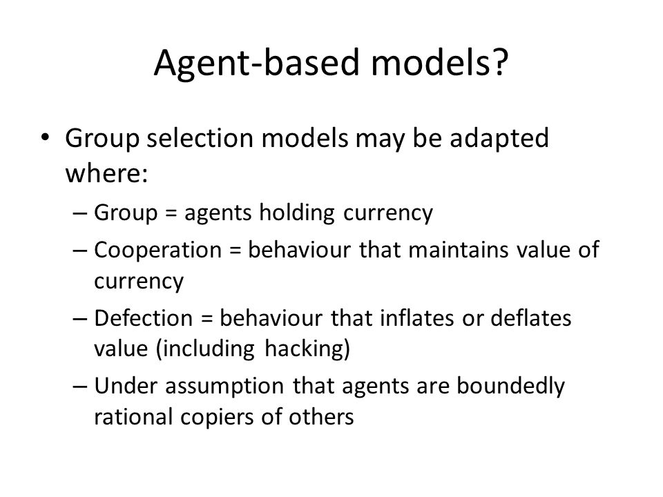 Agent-based models Group selection models may be adapted where: