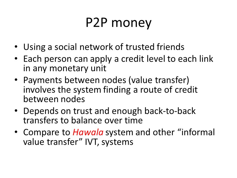 P2P money Using a social network of trusted friends