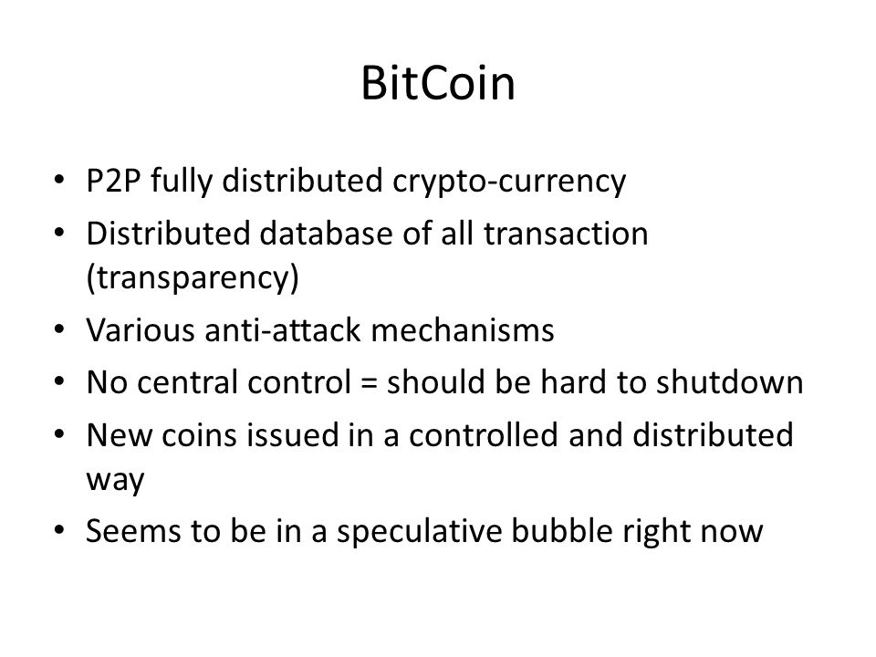 BitCoin P2P fully distributed crypto-currency