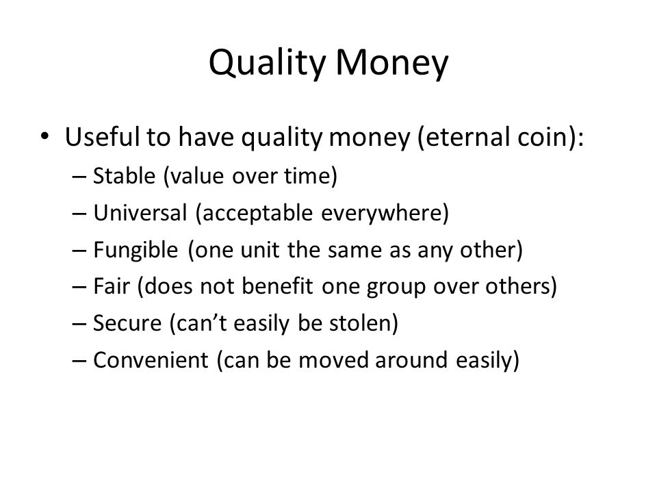 Quality Money Useful to have quality money (eternal coin):