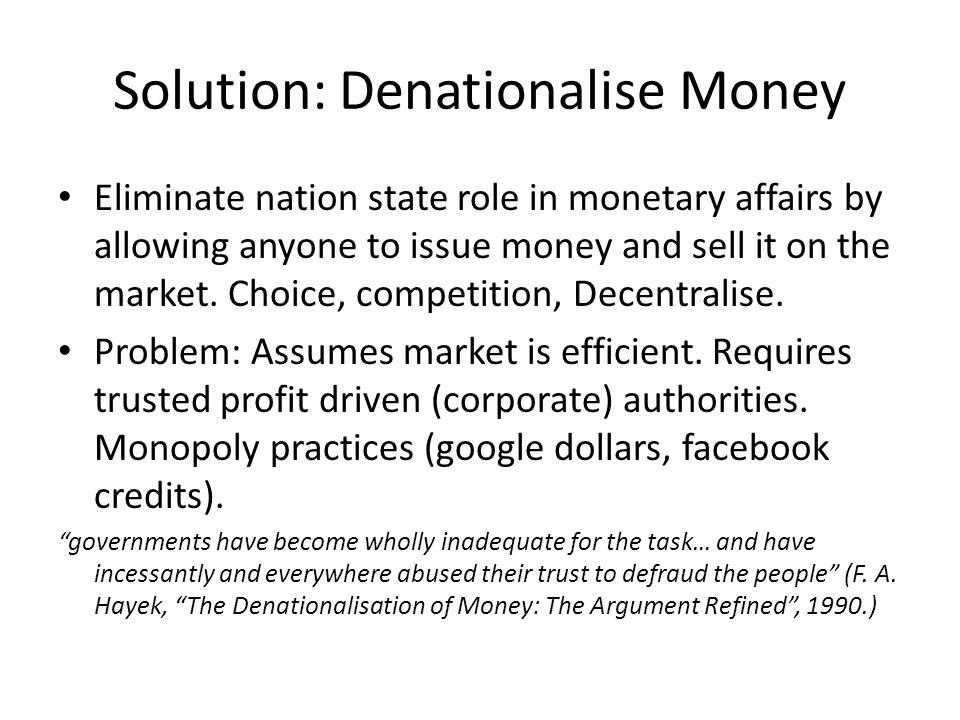 Solution: Denationalise Money
