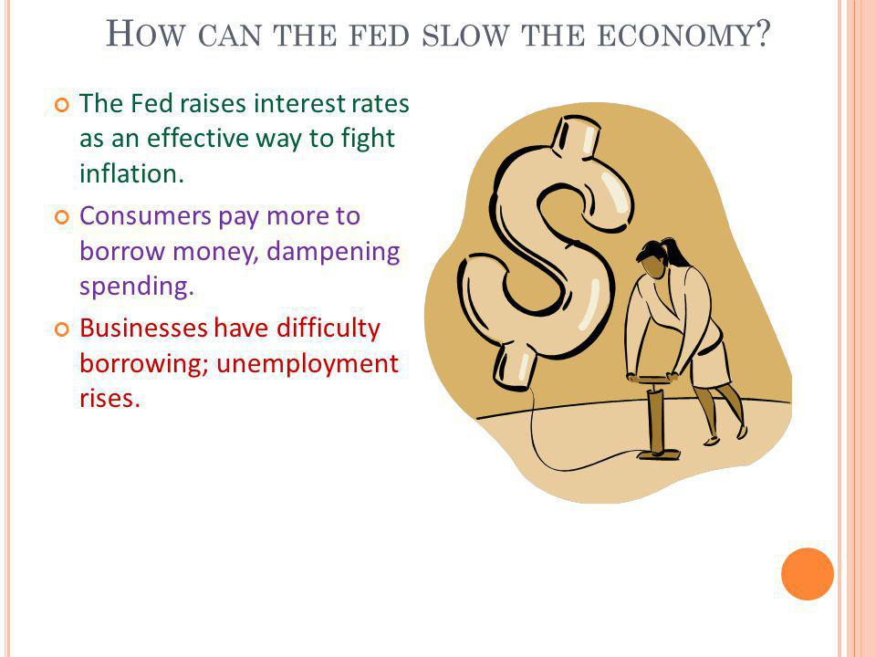 How can the fed slow the economy