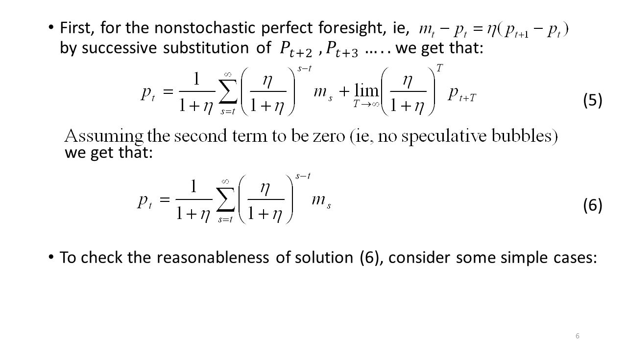 First, for the nonstochastic perfect foresight, ie,