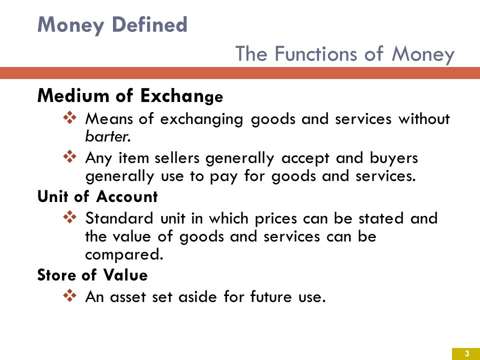 Money Defined The Functions of Money