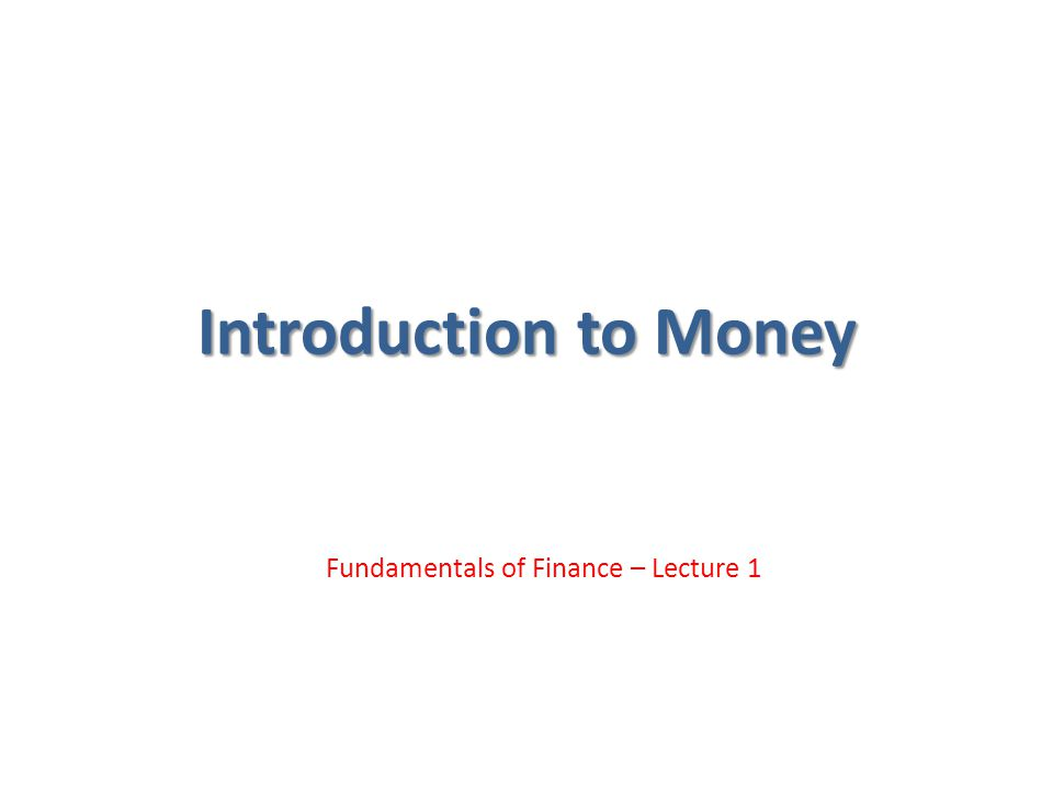 Fundamentals of Finance – Lecture 1