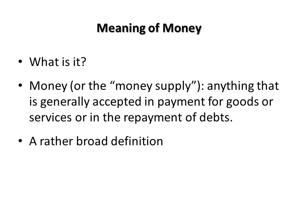 Meaning of Money What is it