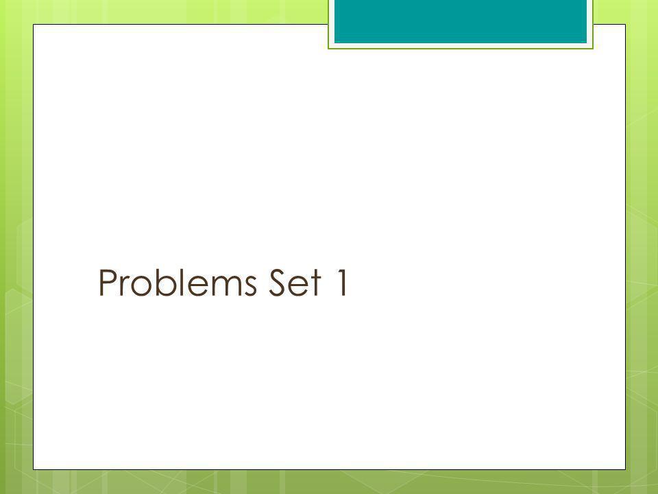 Problems Set 1