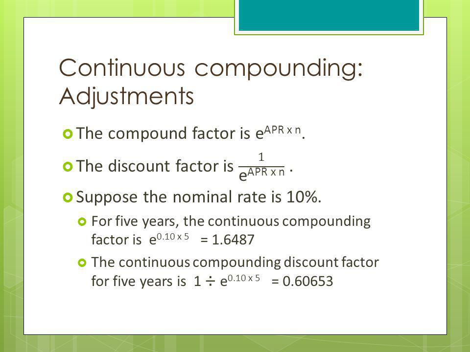 Continuous compounding: Adjustments