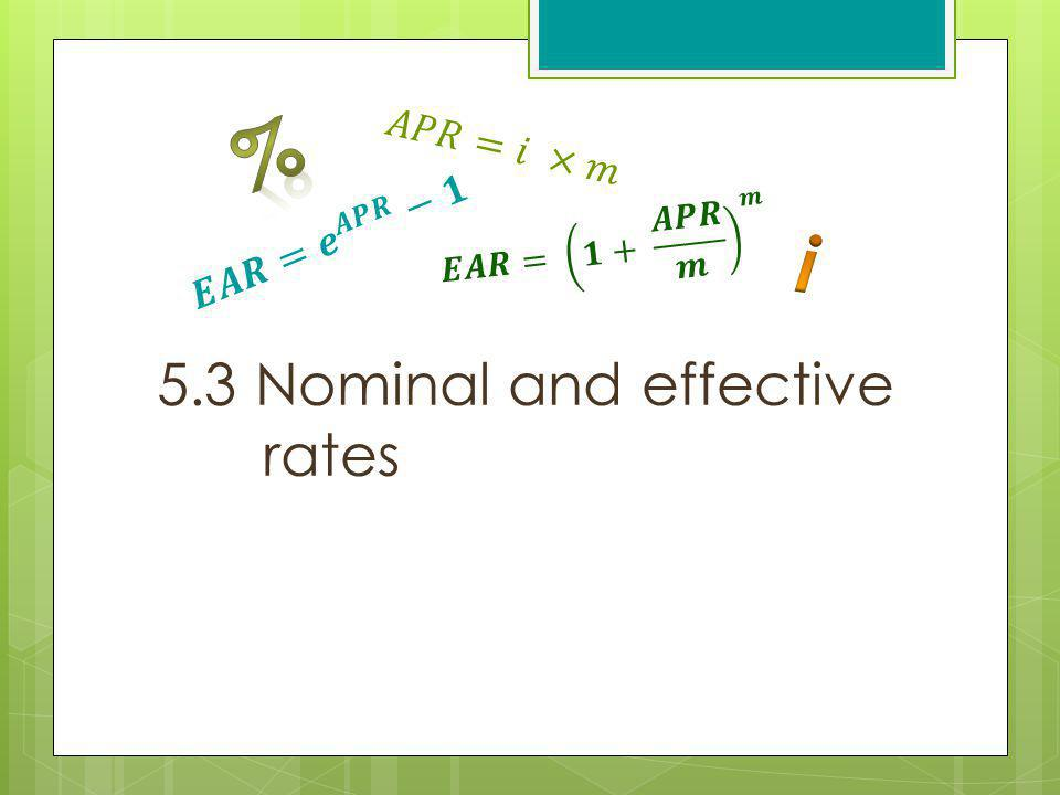 5.3 Nominal and effective rates