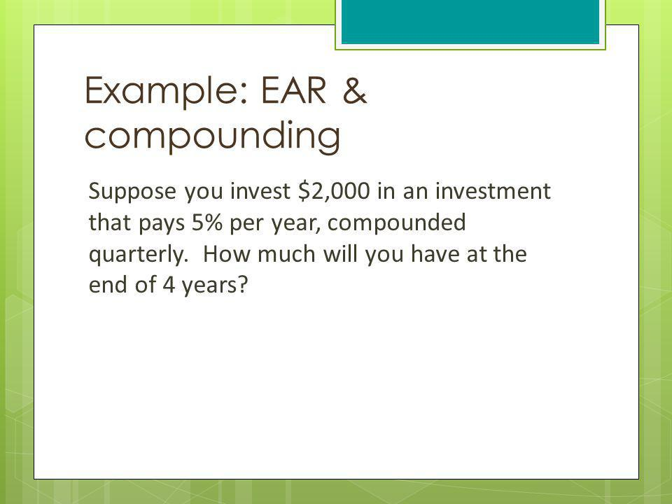 Example: EAR & compounding