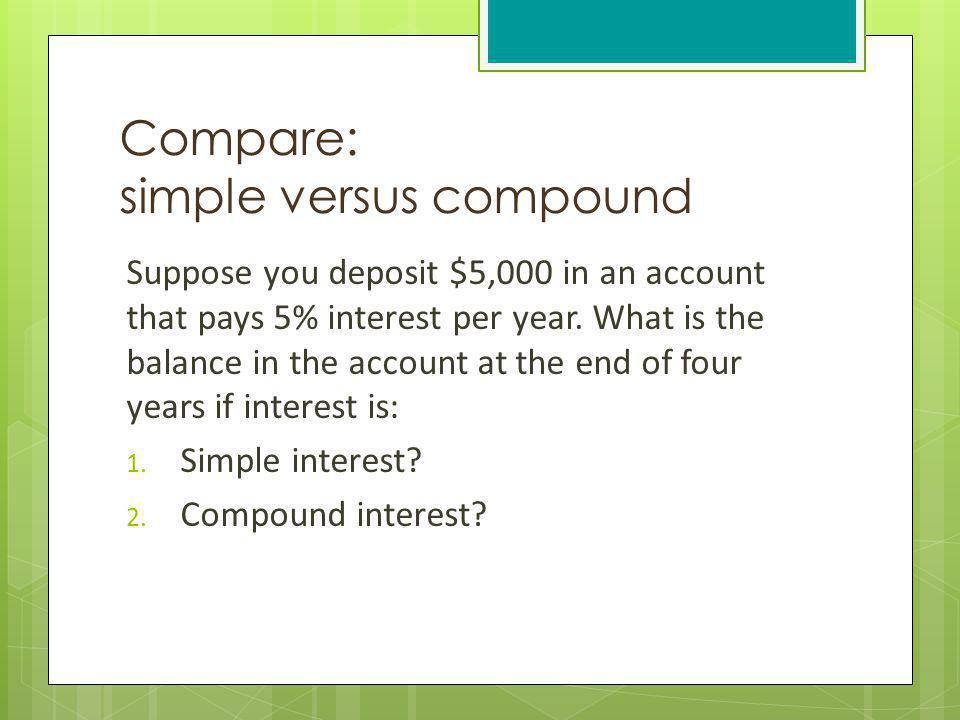 Compare: simple versus compound