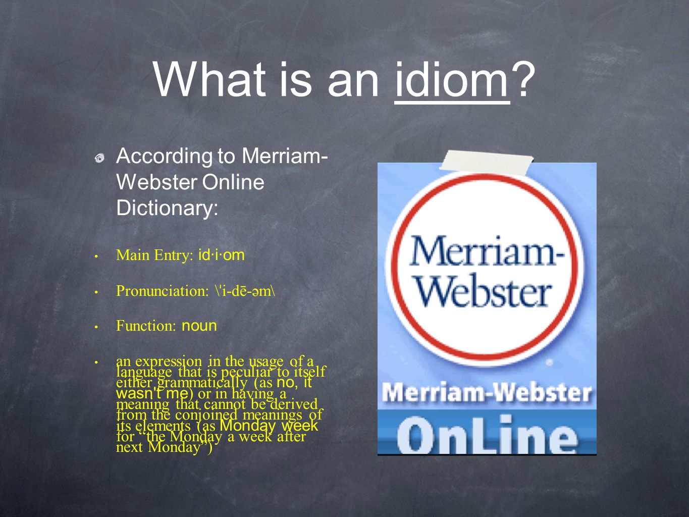 What is an idiom According to Merriam- Webster Online Dictionary: