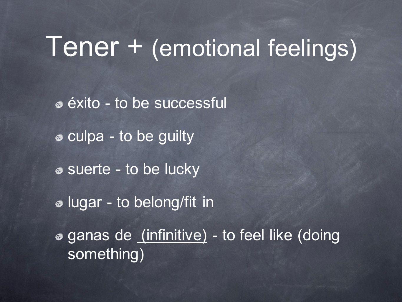 Tener + (emotional feelings)