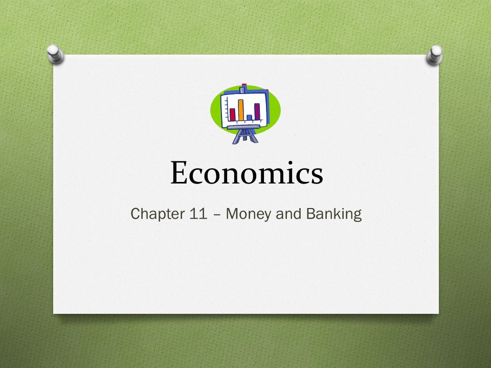 Chapter 11 – Money and Banking