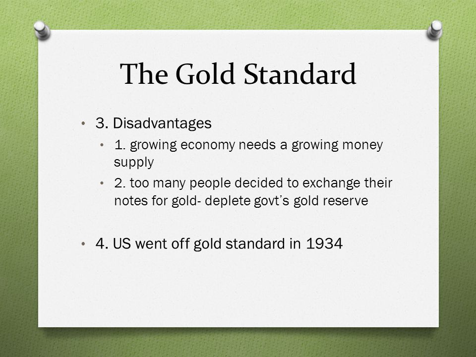 The Gold Standard 3. Disadvantages