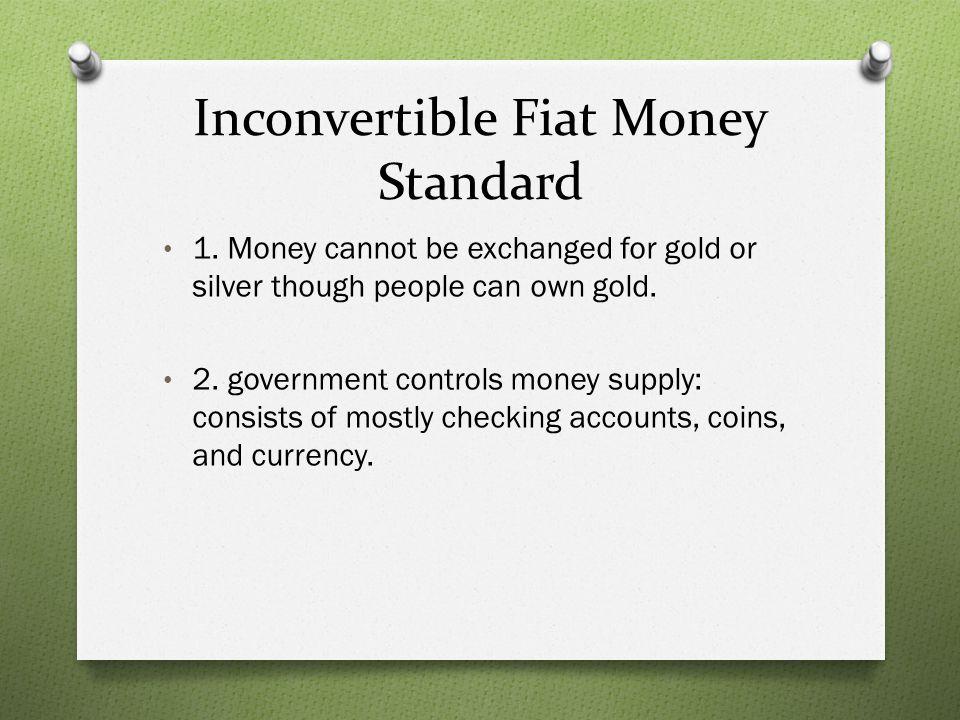 Inconvertible Fiat Money Standard