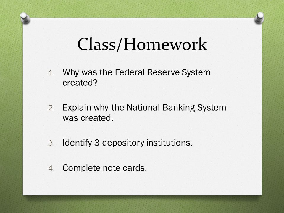 Class/Homework Why was the Federal Reserve System created