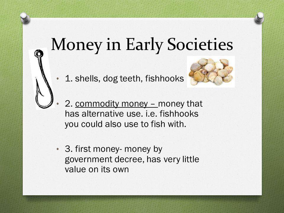 Money in Early Societies