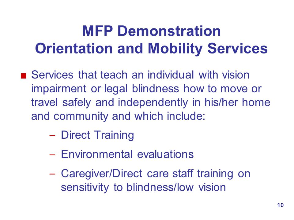 MFP Demonstration Orientation and Mobility Services