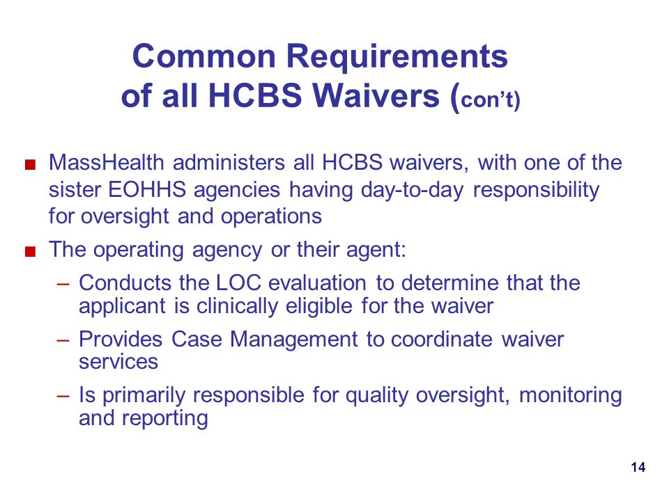 Common Requirements of all HCBS Waivers (con't)