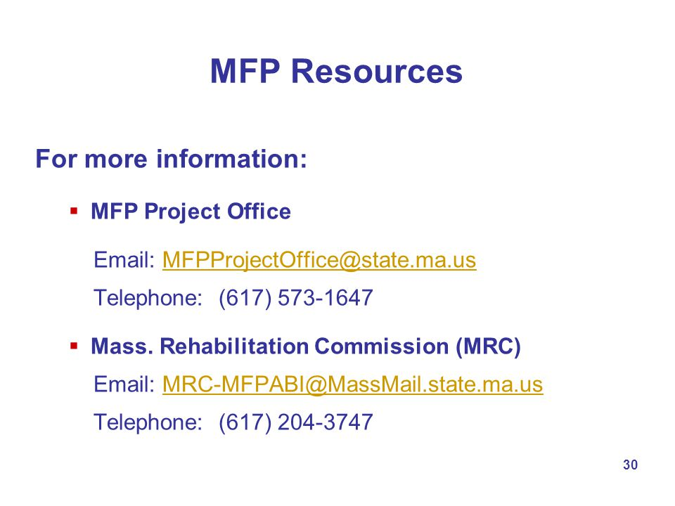 MFP Resources For more information: MFP Project Office