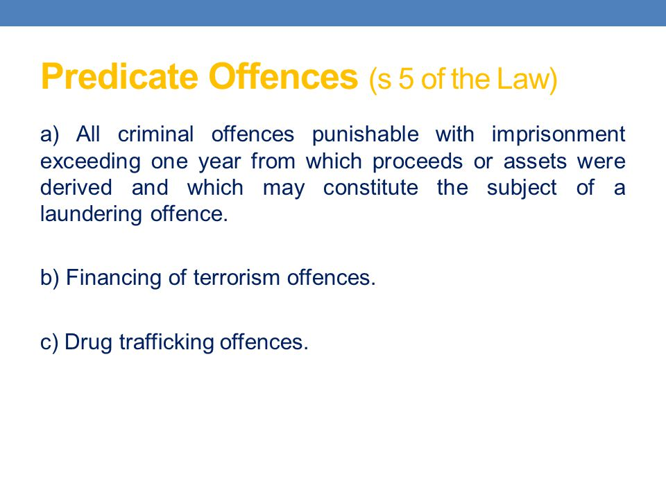 Predicate Offences (s 5 of the Law)