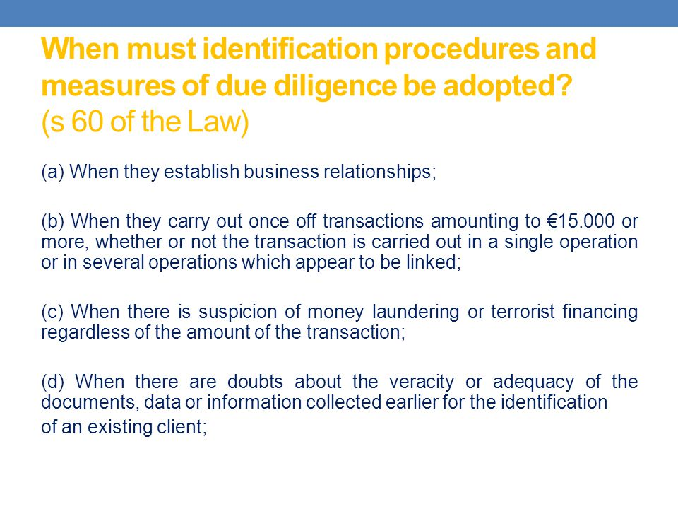 When must identification procedures and measures of due diligence be adopted (s 60 of the Law)