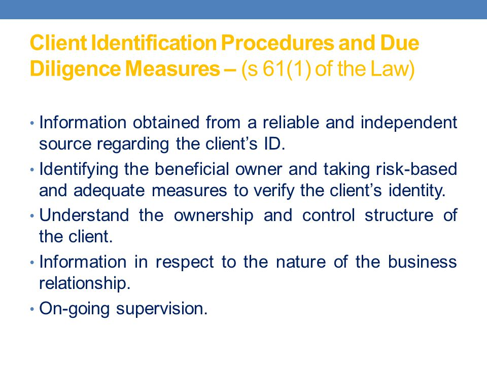 Client Identification Procedures and Due Diligence Measures – (s 61(1) of the Law)