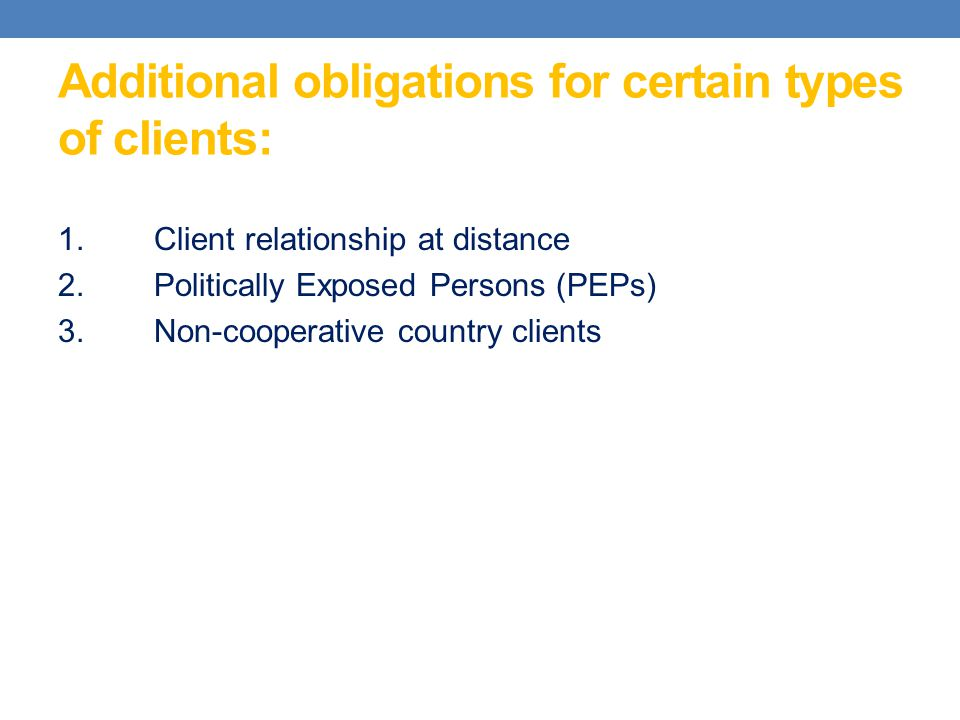 Additional obligations for certain types of clients: