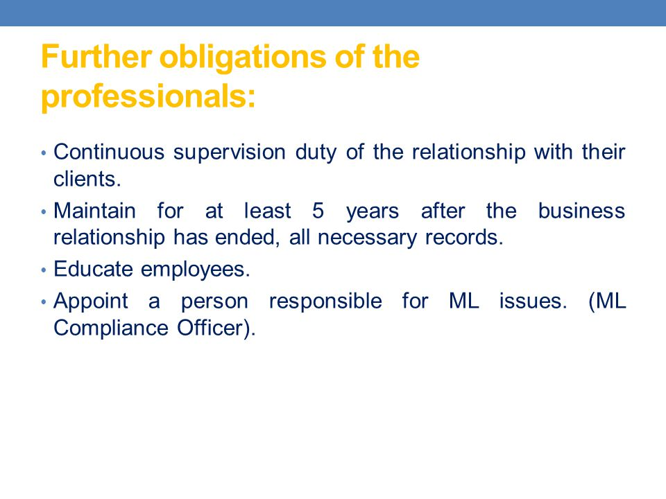 Further obligations of the professionals:
